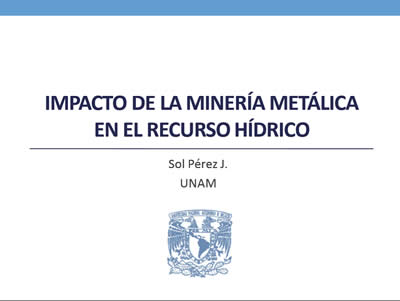 Sol Perez (Impacto de la mineria metalica en el recurso hidrico)